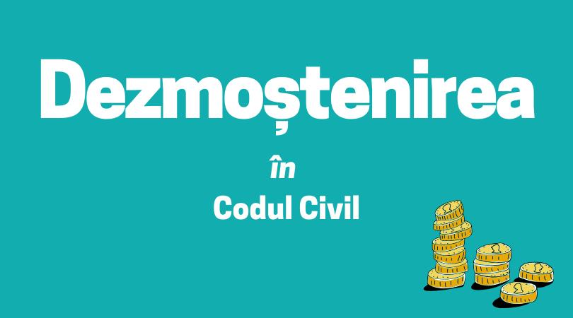 Dezmoștenirea-în-Codul-Civil.png