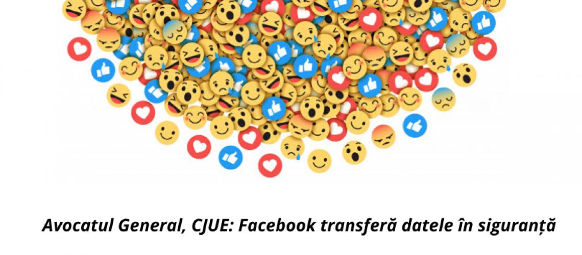 Avocatul General, CJUE_ Facebook transferă datele în siguranță